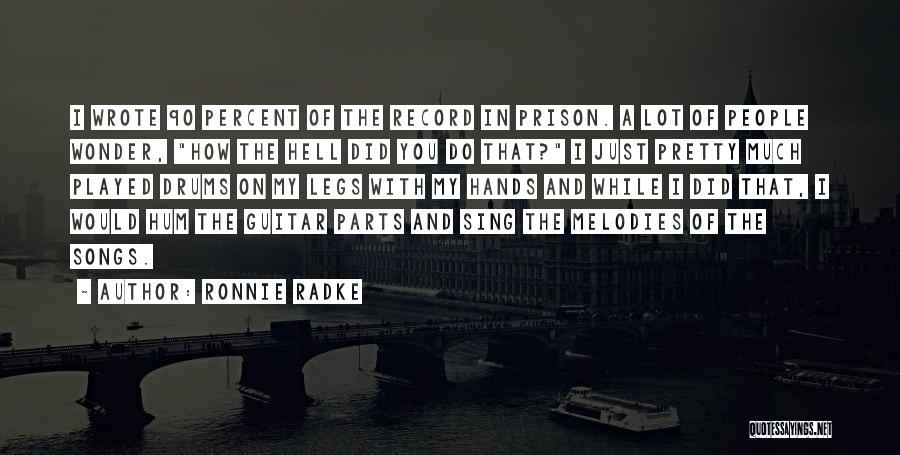 Ronnie Radke Song Quotes By Ronnie Radke