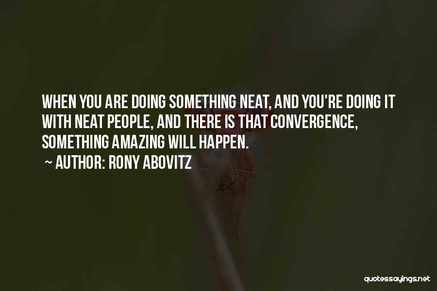 Rony Abovitz Quotes 2059030