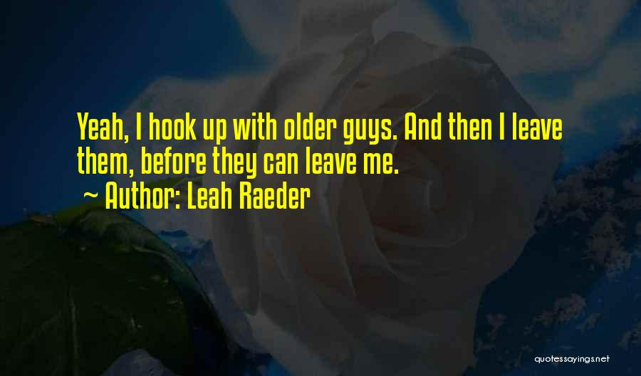 Roommate Friendship Quotes By Leah Raeder