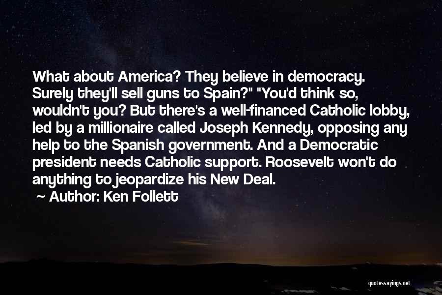 Roosevelt's New Deal Quotes By Ken Follett