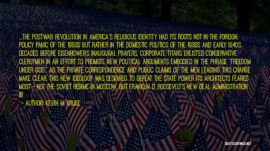 Roosevelt's New Deal Quotes By Kevin M. Kruse
