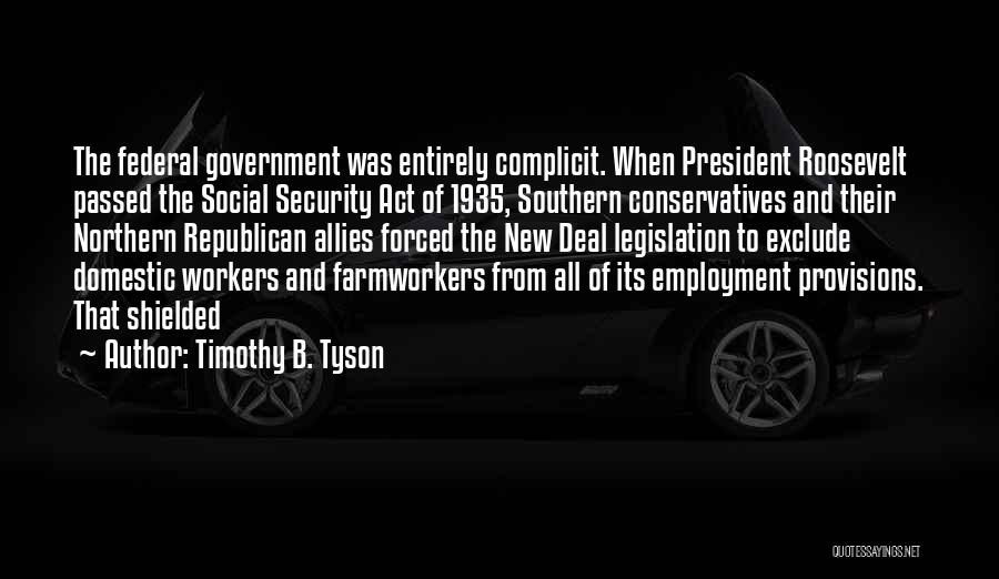 Roosevelt's New Deal Quotes By Timothy B. Tyson