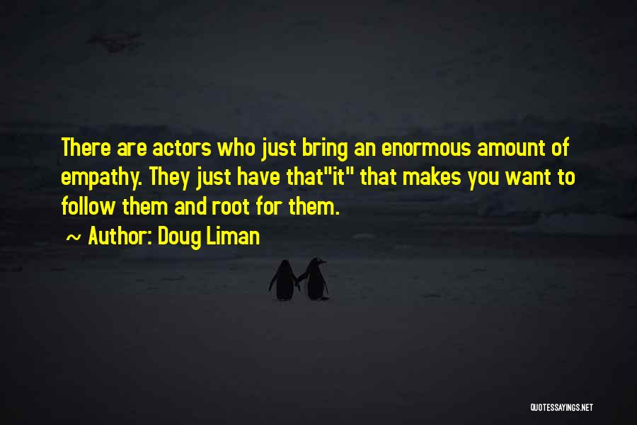 Roots Of Empathy Quotes By Doug Liman