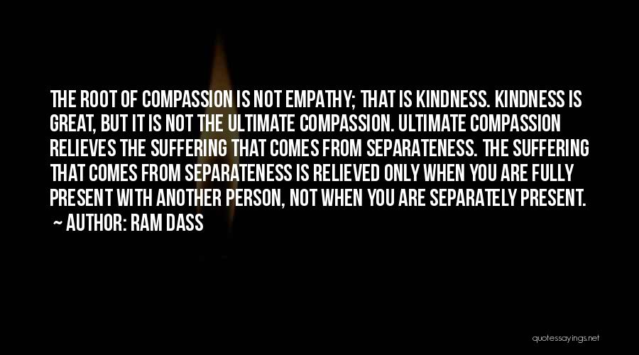 Roots Of Empathy Quotes By Ram Dass