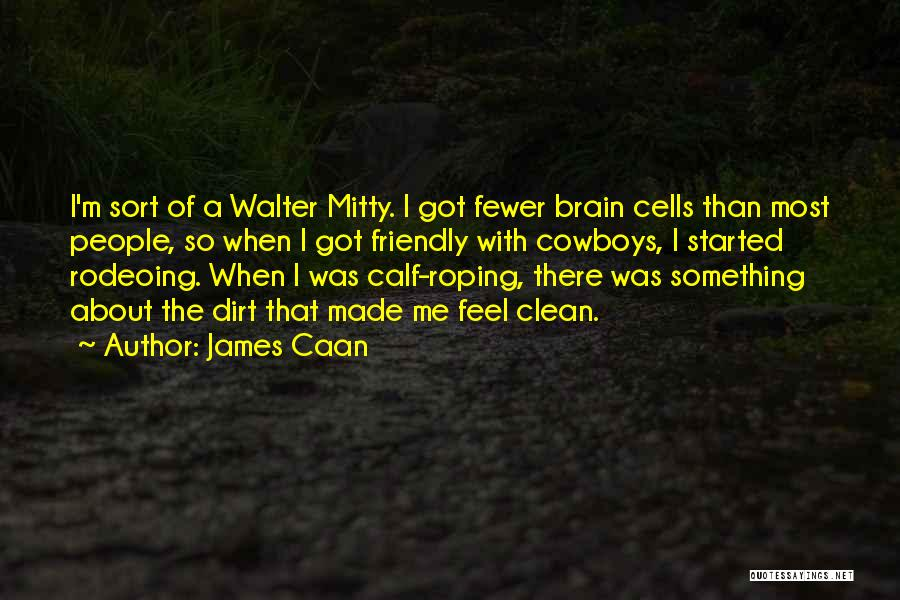 Roping A Calf Quotes By James Caan