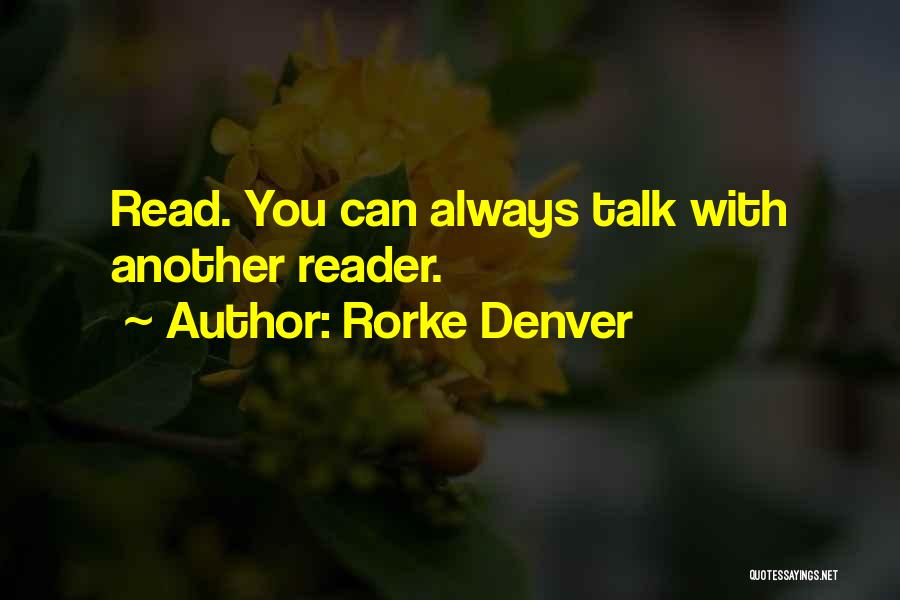 Rorke Denver Quotes 1799175