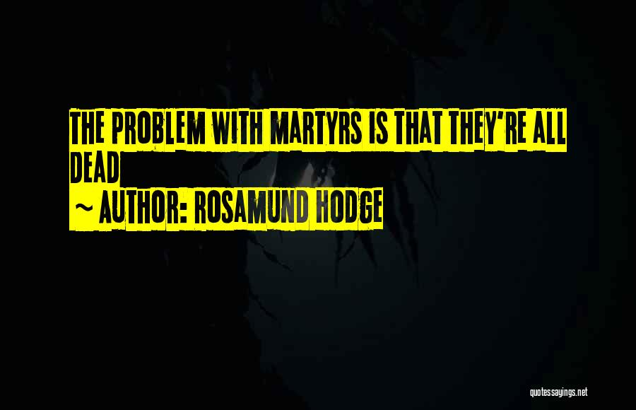 Rosamund Hodge Quotes 1301071