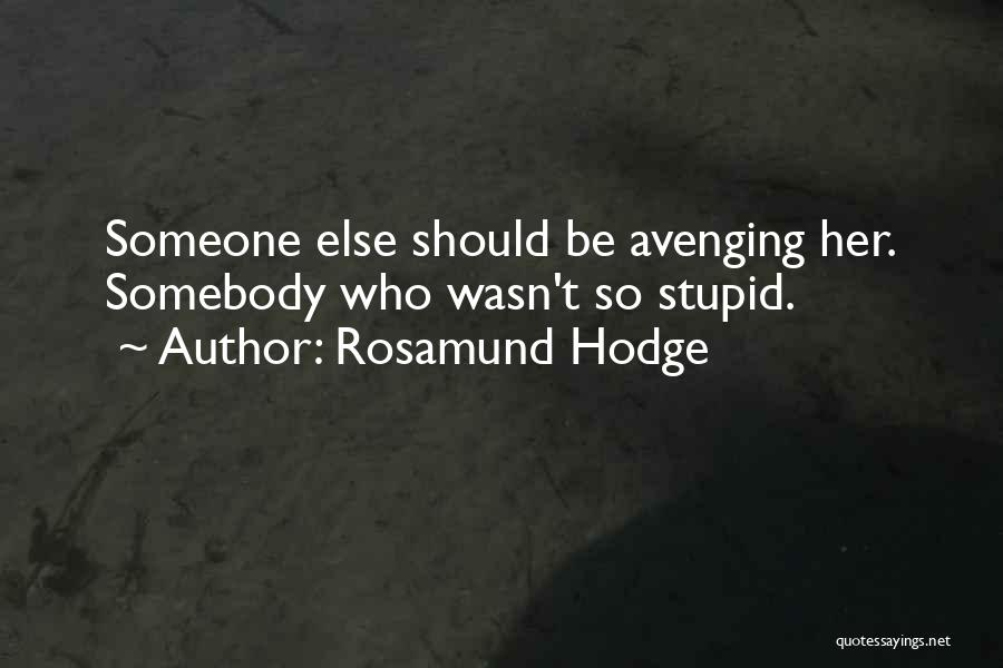 Rosamund Hodge Quotes 1390362