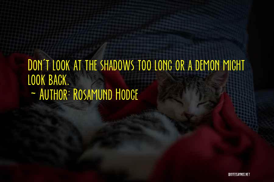 Rosamund Hodge Quotes 2186987