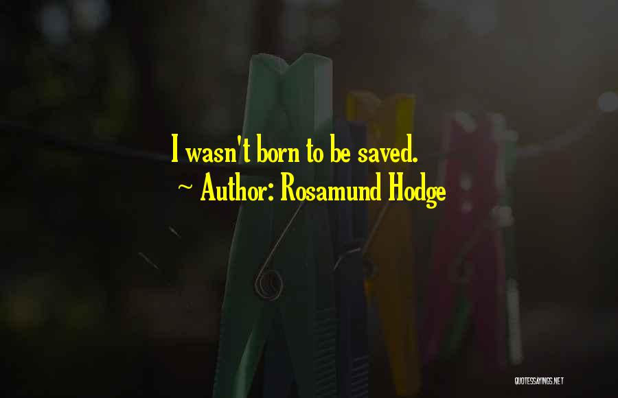 Rosamund Hodge Quotes 391217