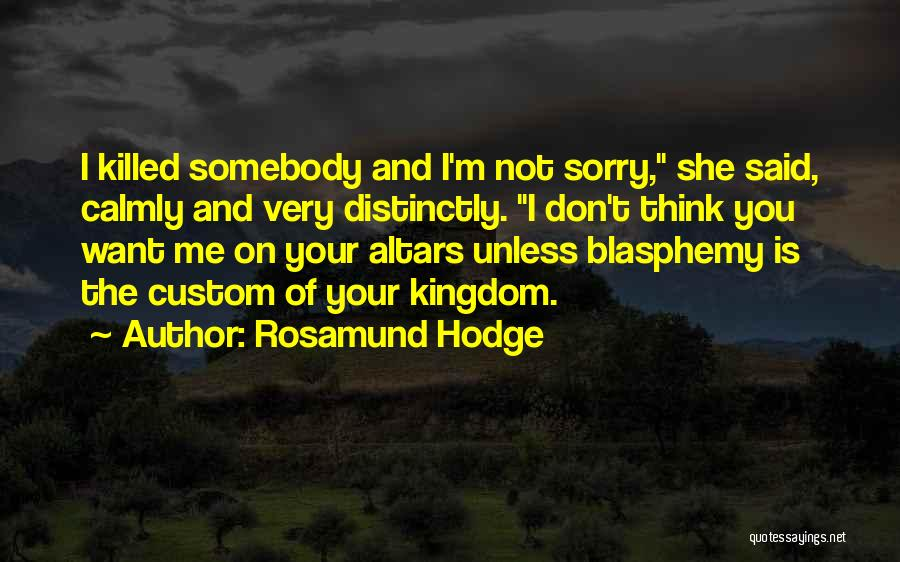 Rosamund Hodge Quotes 635615
