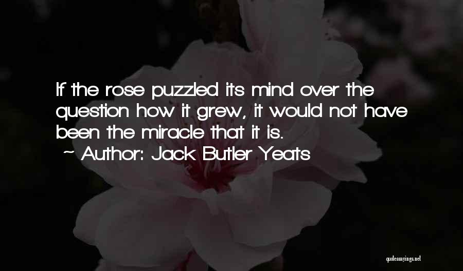 Rose And Jack Quotes By Jack Butler Yeats