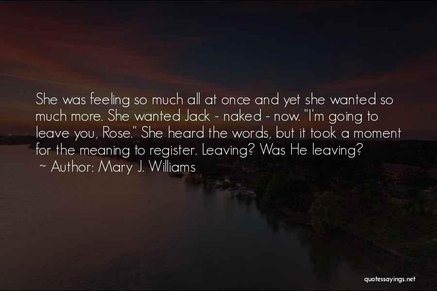 Rose And Jack Quotes By Mary J. Williams