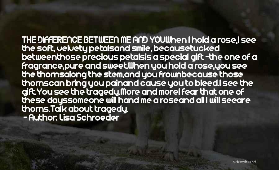 Rose Between Thorns Quotes By Lisa Schroeder
