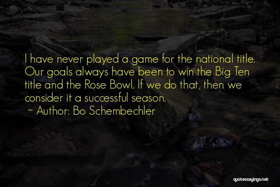 Rose Bowl Game Quotes By Bo Schembechler