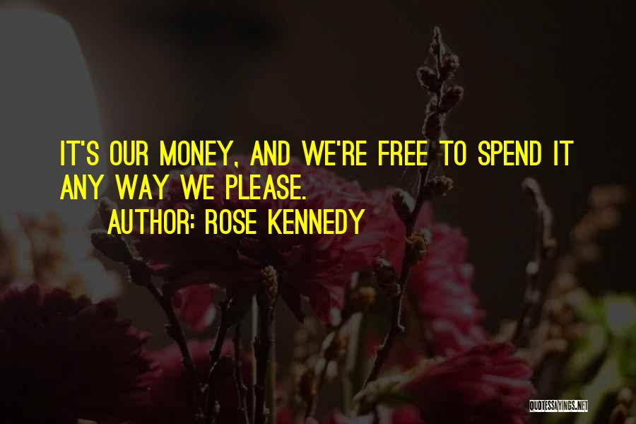 Rose Kennedy Quotes 1160200