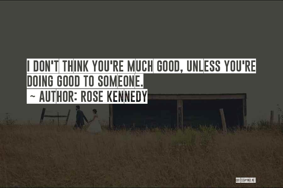 Rose Kennedy Quotes 2233297