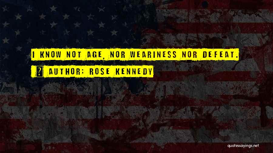 Rose Kennedy Quotes 361520