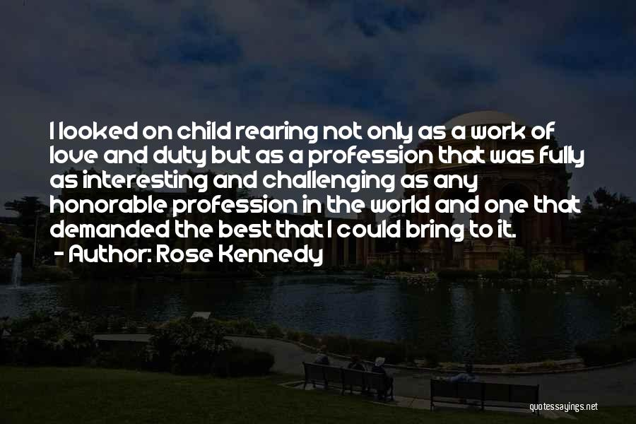 Rose Kennedy Quotes 572319