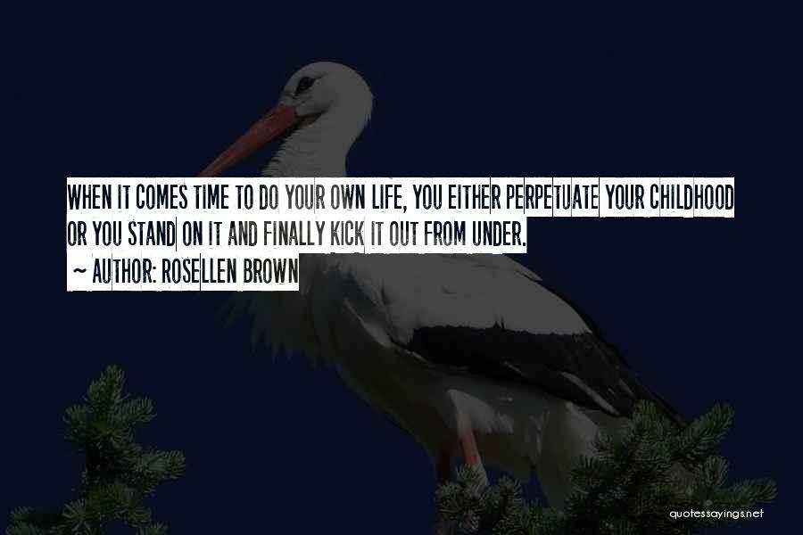 Rosellen Brown Quotes 899783
