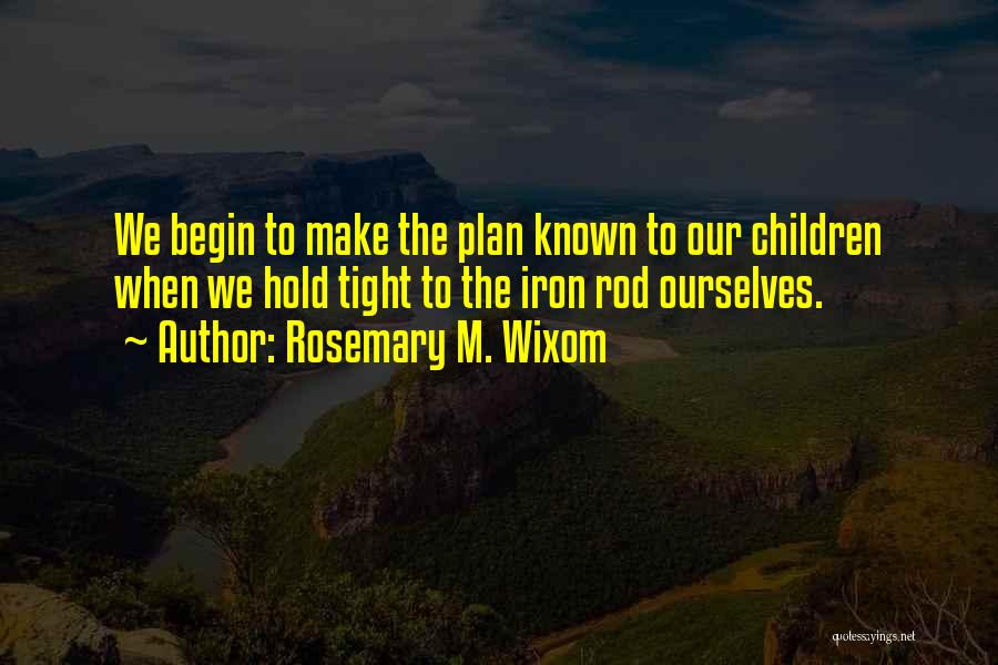 Rosemary M. Wixom Quotes 1291537