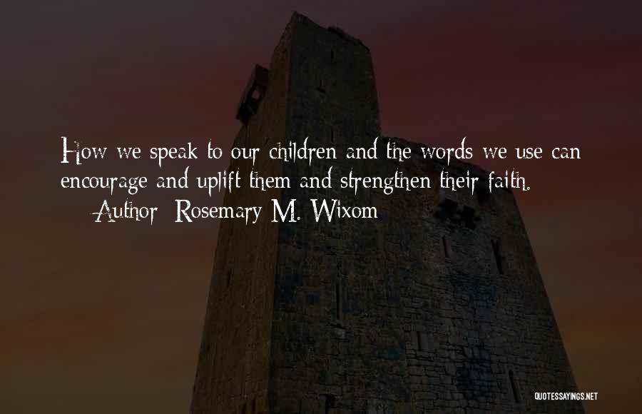 Rosemary M. Wixom Quotes 1453276