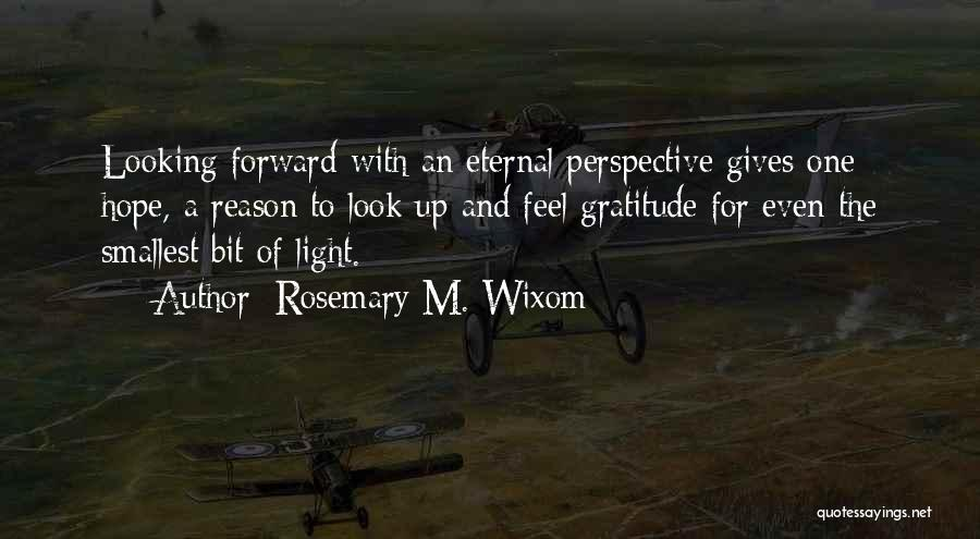 Rosemary M. Wixom Quotes 507118