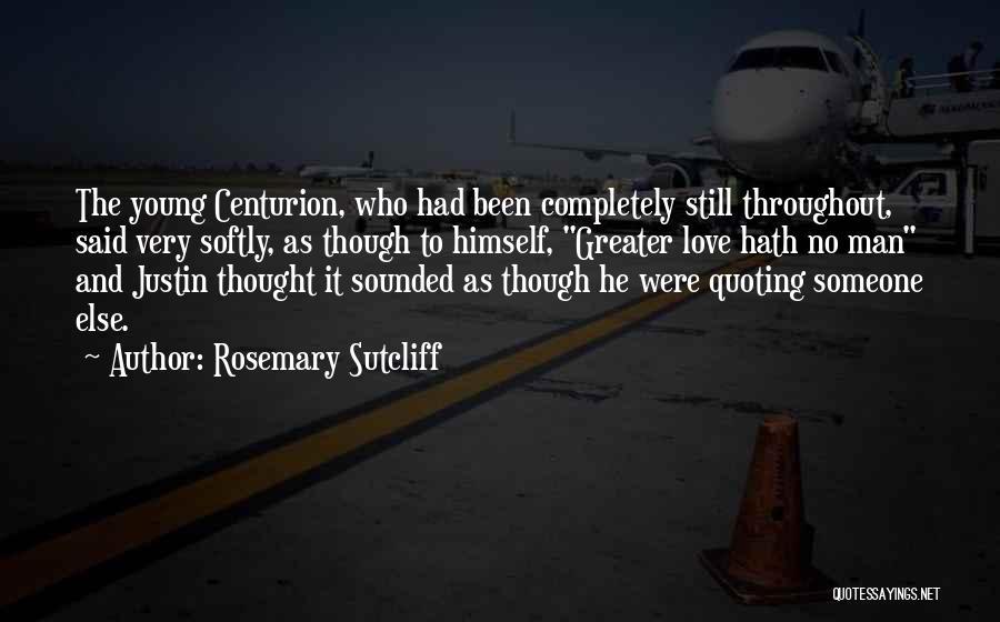 Rosemary Sutcliff Quotes 141184