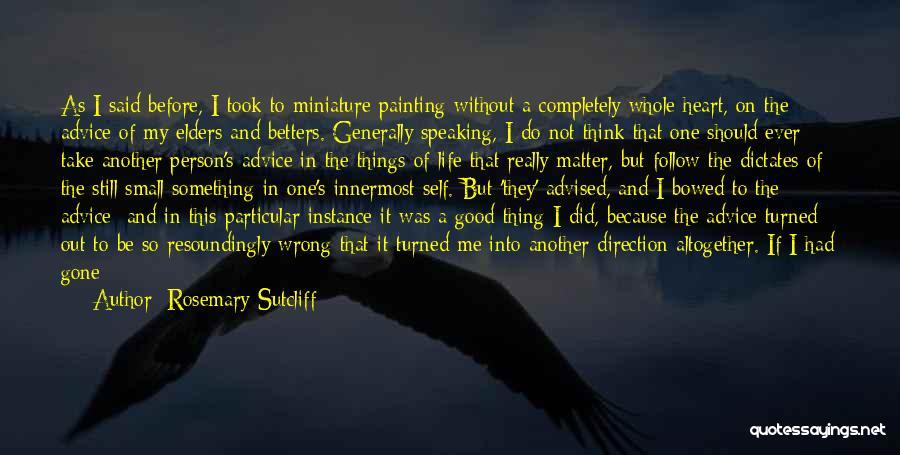 Rosemary Sutcliff Quotes 1534195