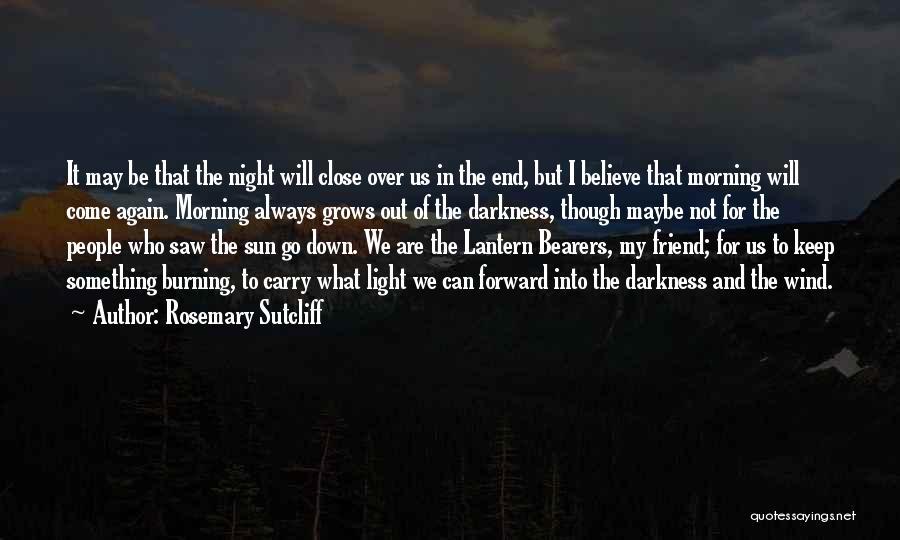 Rosemary Sutcliff Quotes 2094758