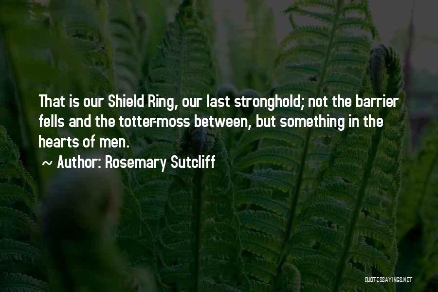 Rosemary Sutcliff Quotes 2251606