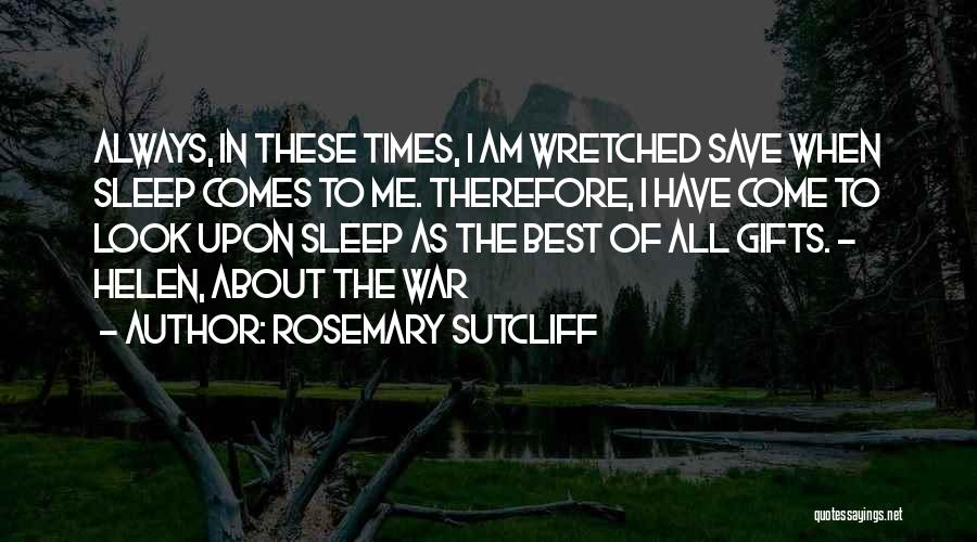 Rosemary Sutcliff Quotes 599962