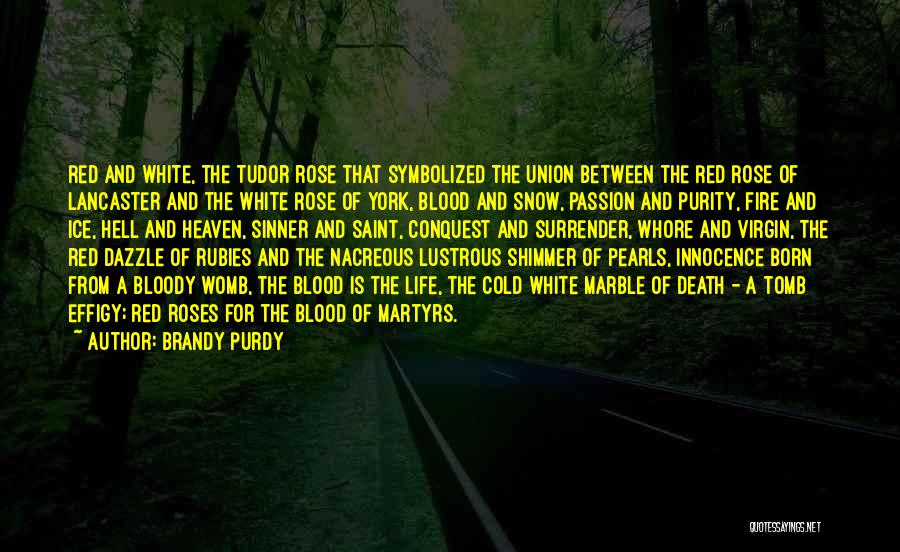Roses And Blood Quotes By Brandy Purdy