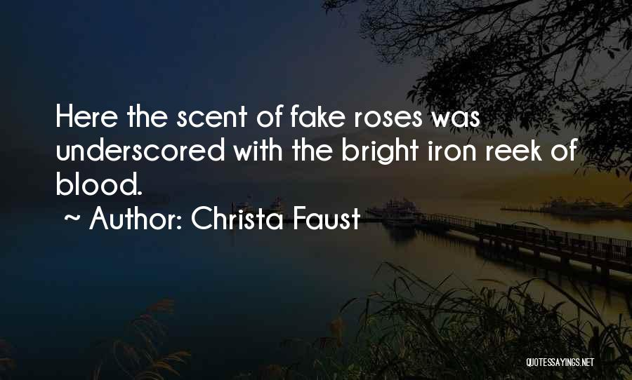 Roses And Blood Quotes By Christa Faust