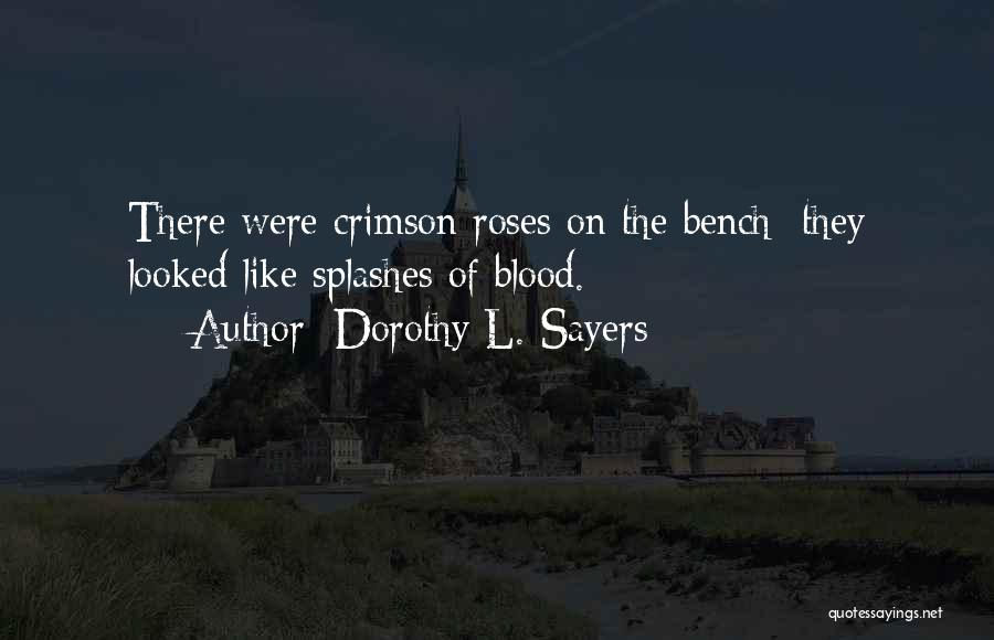 Roses And Blood Quotes By Dorothy L. Sayers