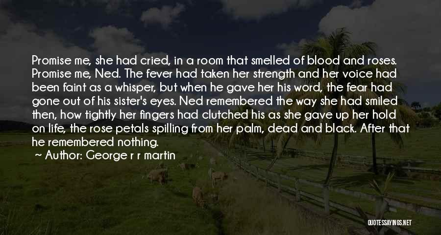 Roses And Blood Quotes By George R R Martin