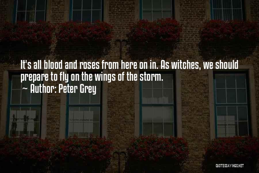 Roses And Blood Quotes By Peter Grey