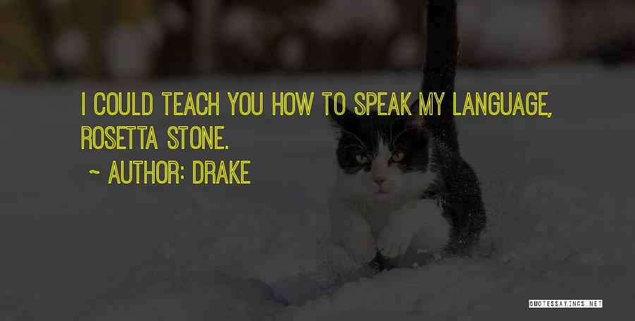 Rosetta Stone Quotes By Drake