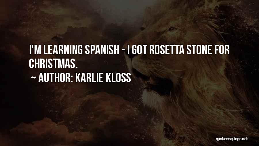 Rosetta Stone Quotes By Karlie Kloss