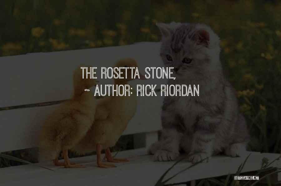 Rosetta Stone Quotes By Rick Riordan