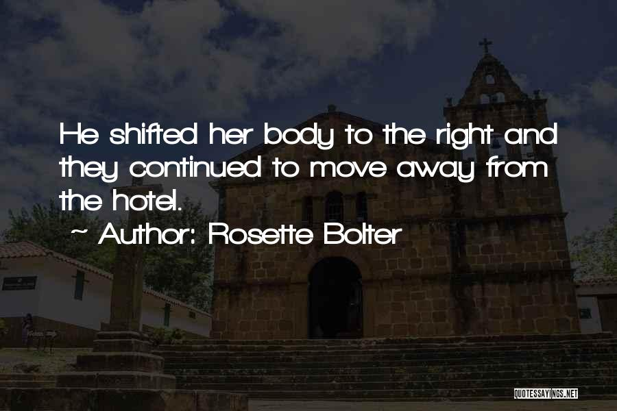 Rosette Bolter Quotes 709952