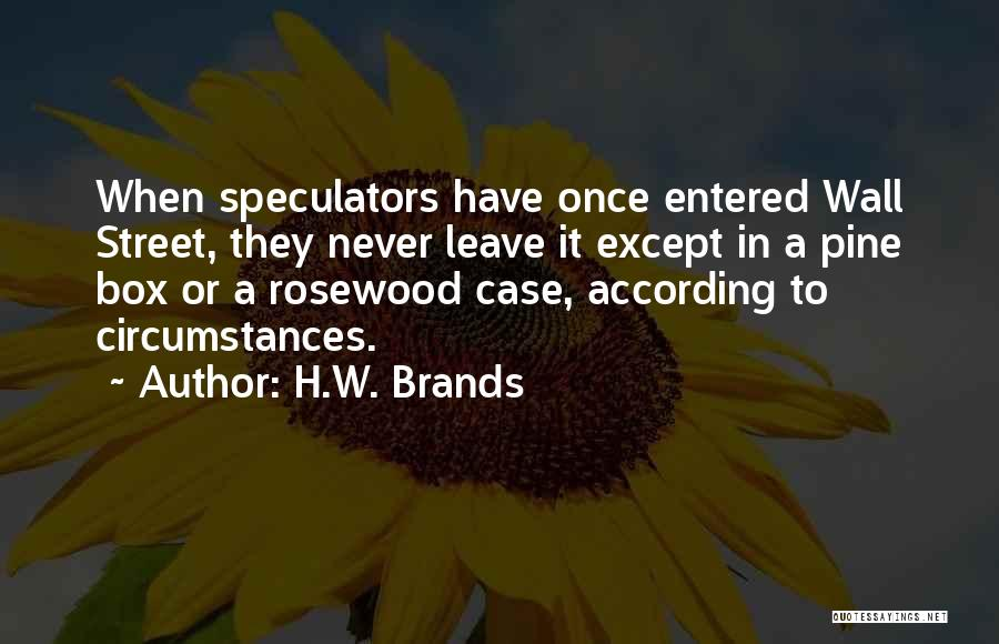 Rosewood Quotes By H.W. Brands
