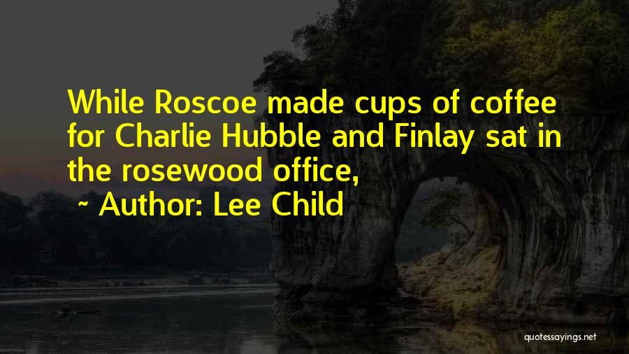 Rosewood Quotes By Lee Child