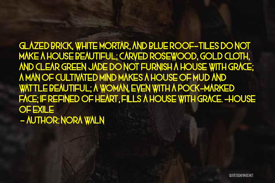Rosewood Quotes By Nora Waln