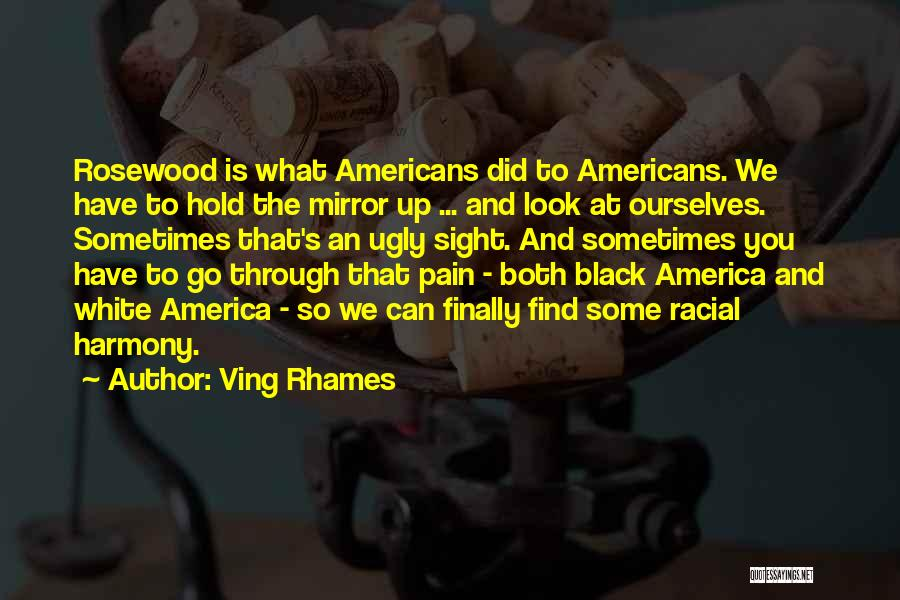 Rosewood Quotes By Ving Rhames