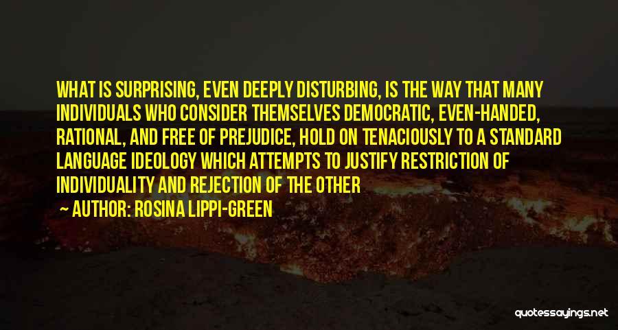 Rosina Lippi-Green Quotes 388191