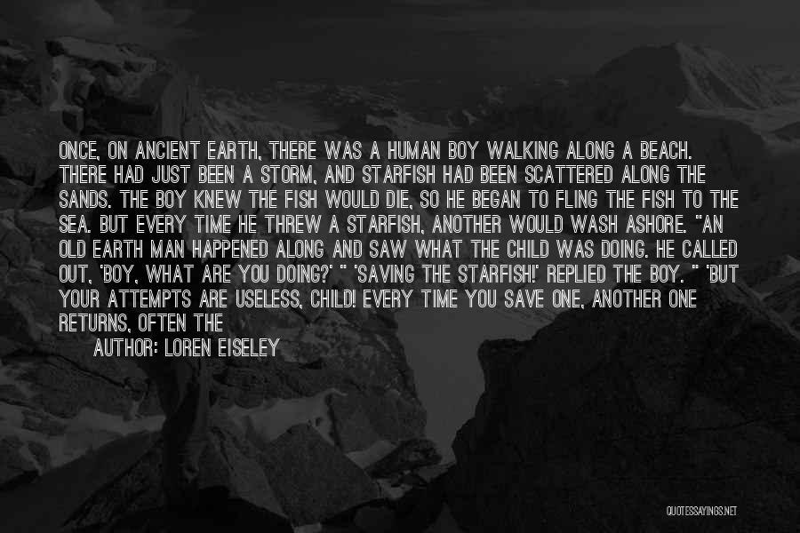 Ross Friends Fajitas Quotes By Loren Eiseley