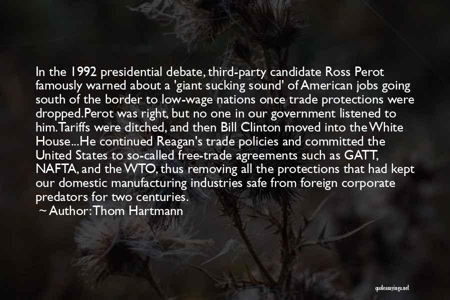 Ross Perot Nafta Quotes By Thom Hartmann