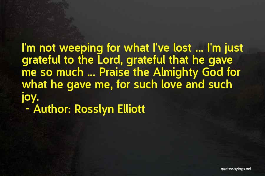 Rosslyn Elliott Quotes 1203482