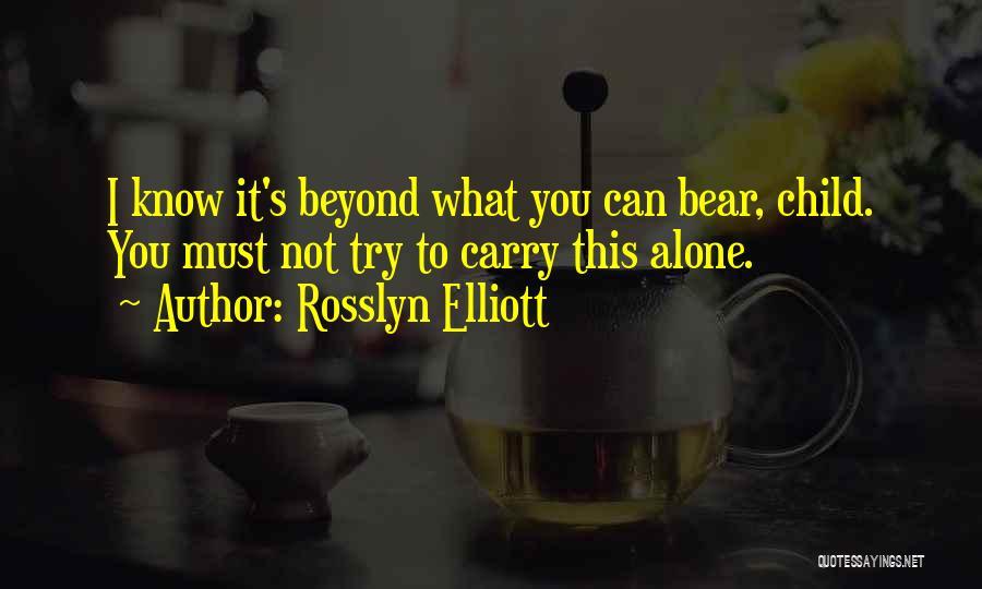 Rosslyn Elliott Quotes 1222314